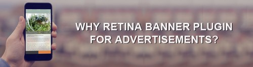 Why Retina Banner Plugin for Advertisements?